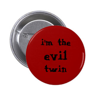 """I'm the evil twin"" Button"