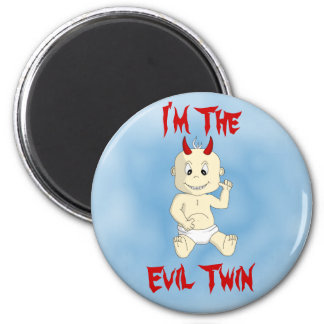 I'm the Evil Twin Magnet