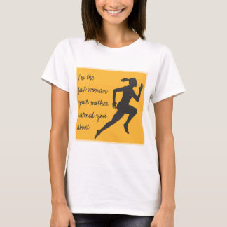 I'm the Fast Woman T-Shirt