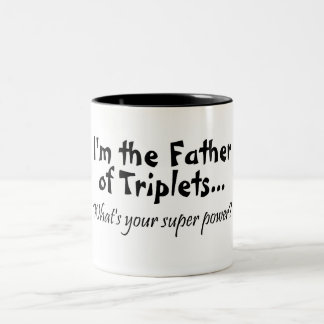 Im The Father Of Triplets Whats Your Super Power Two-Tone Coffee Mug