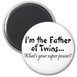 Im The Father Of Twins Whats Your Super Power 2 Inch Round Magnet