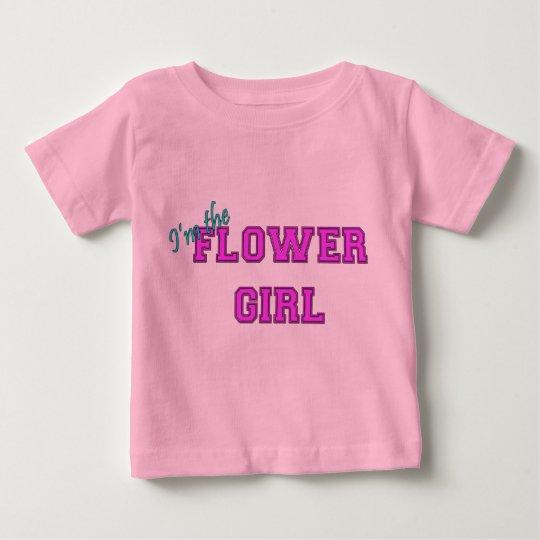 I'm The Flower Girl Baby T-Shirt