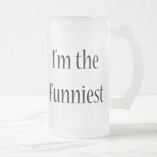 I'm The Funniest 16 Oz Frosted Glass Beer Mug