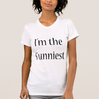 I'm The Funniest T-shirts