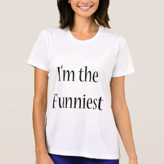 I'm The Funniest T Shirts