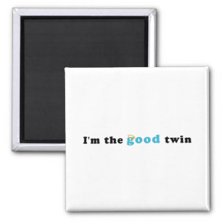 I'm The Good Twin 2 Inch Square Magnet