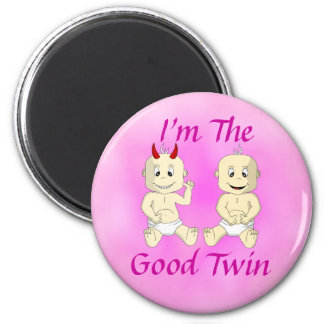 I'm The Good Twin Magnet (pink)