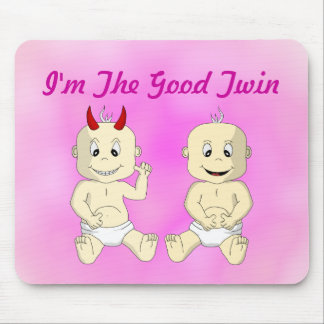 I'm The Good Twin (pink) Mouse Pad