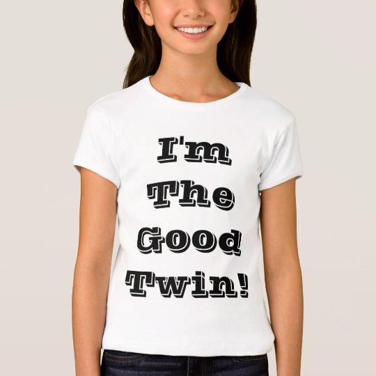 I'm The Good Twin! T-Shirt