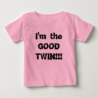 I'm the GOOD TWIN!!! T Shirts
