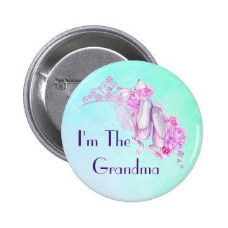 I'm The Grandma Ballet Princess Theme Pinback Button