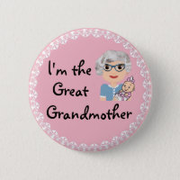 I'm the Great Grandmother Button