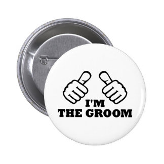 I'm the groom Bachelor Party Pinback Button
