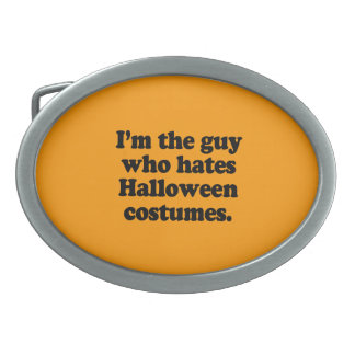 I'M THE GUY WHO HATES HALLOWEEN COSTUMES OVAL BELT BUCKLES