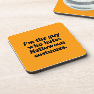 I'M THE GUY WHO HATES HALLOWEEN COSTUMES BEVERAGE COASTER