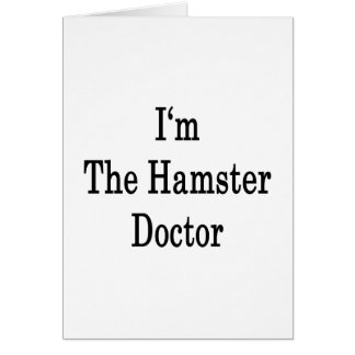 I'm The Hamster Doctor Greeting Cards