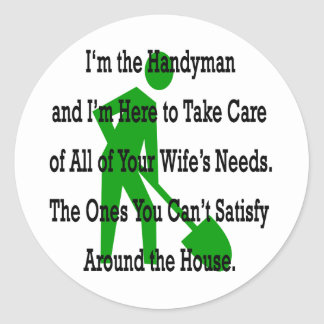 I'm The Handyman And I'm Here To Take Cake Of All Classic Round Sticker