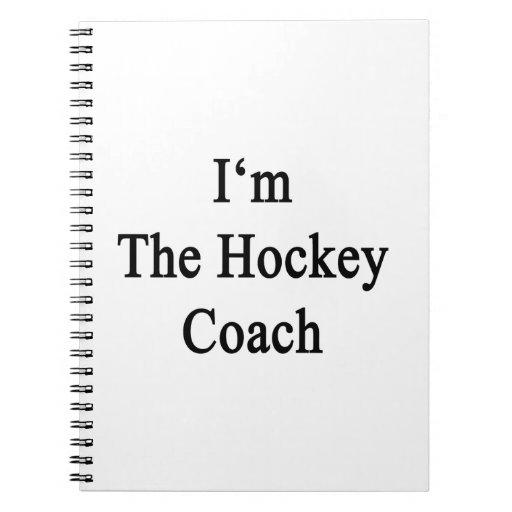 I'm The Hockey Coach Spiral Note Books
