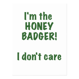Im the Honey Badger! I Dont Care! Postcard