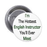 I'm The Hottest English Intructor You'll Ever Meet Pin