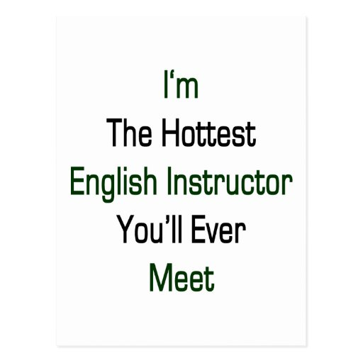 I'm The Hottest English Intructor You'll Ever Meet Postcards