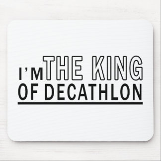 I'm The King Of Decathlon Mouse Pad