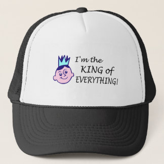 Im The King Of Everything Trucker Hat