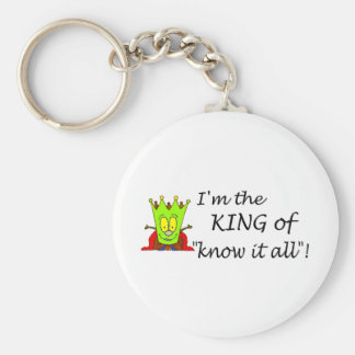 Im The King Of Know It All Keychain