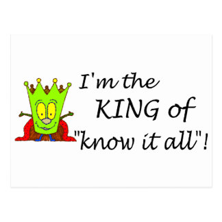 Im The King Of Know It All Postcard