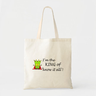 Im The King Of Know It All Tote Bag