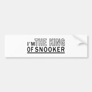 I'm The King Of Snooker Car Bumper Sticker