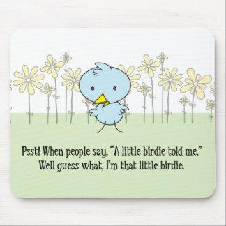 I'm The Little Birdie Mousepad