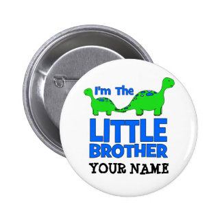 I'm The LITTLE BROTHER!  Custom Dinosaur Gift Pinback Button