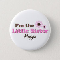 I'm The Little Sister Mod Flowers Personalized Pinback Button