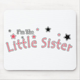 I'm The Little Sister Mouse Pad