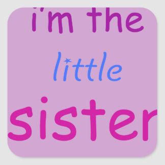 I'm the little sister square sticker