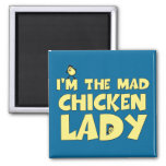 I'm the mad chicken lady 2 inch square magnet