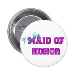 I'm The Maid Of Honor Button