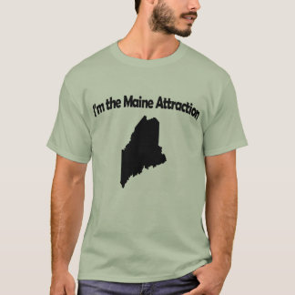 I'm the Maine Attraction- Funny Maine T-shirt