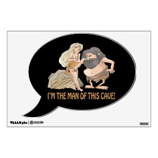 Im The Man Of This Cave Wall Sticker