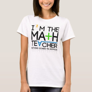 I'm The Math Teacher T-Shirt
