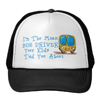 I'm The Mean Bus Driver Trucker Hat