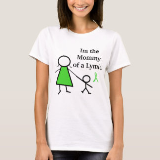 Im the Mommy of a Lymie T-Shirt