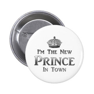 I'm The New Prince In Town 2 Inch Round Button