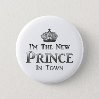 I'm The New Prince In Town Pinback Button