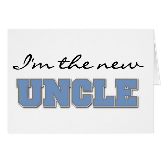 I'm the New Uncle Card