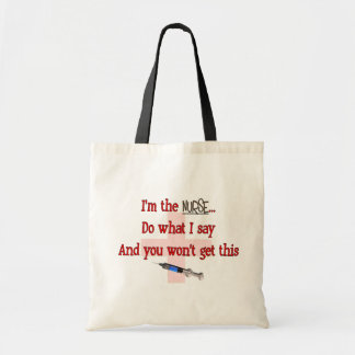 """""""I'm The Nurse"""" Funny T-shirts and Gifts Budget Tote Bag"""