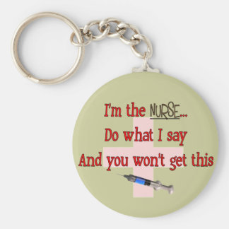 """I'm The Nurse"" Funny T-shirts and Gifts Keychain"