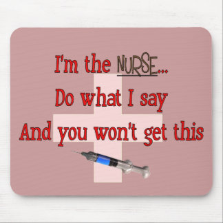 """""""I'm The Nurse"""" Funny T-shirts and Gifts Mouse Pad"""
