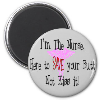 I'm The Nurse, Here to Save Your Butt 2 Inch Round Magnet